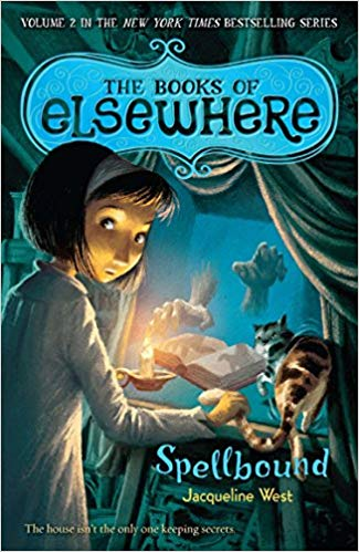 THE BOOKS OF ELSEWHERE, VOLUME TWO: SPELLBOUND