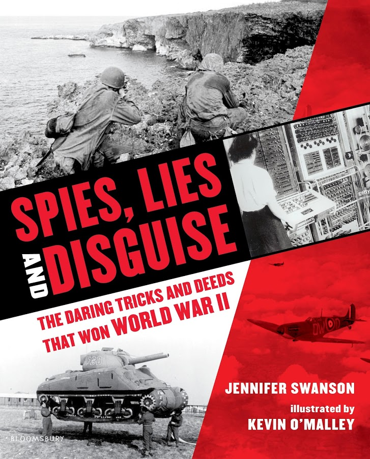 Spies, Lies, Disguise: Daring Tricks and Deeds that Won WWII